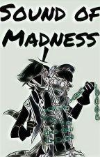 Sound of Madness ||Billdip|| by Palomadelanoche