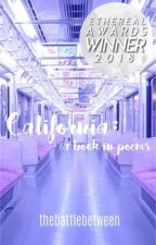 california • a book in poems • by thebattlebetween