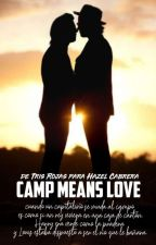 Camp Means Love. l.s by TrisRojas