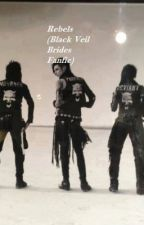 Rebels (Black Veil Brides Fanfic) by NonaVonVanity
