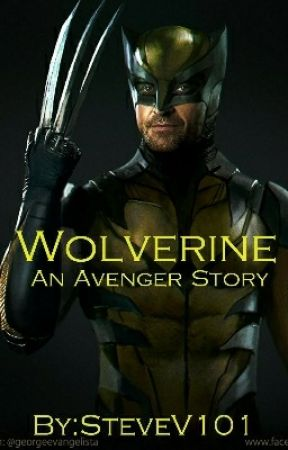 Wolverine: An Avenger Story - Joing The Avengers - Wattpad