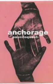 Anchorage - h.s. // (coming soon) by pauciloquent-