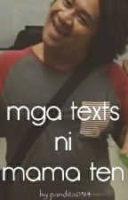 Mga Texts Ni Mama Ten by pandita0314