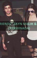 """""""FRIENDS"""" Zayn Malik & Tu-TERMINADA by Yiyi0902"""