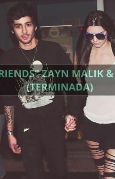 """FRIENDS"" Zayn Malik & Tu-TERMINADA"