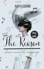 The Reason by RafflesiaAT