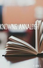 Knowing Annaleigh by Ninny-S