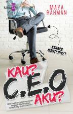 KAU? CEO AKU? - MAYA RAHMAN by karnadyapublishing