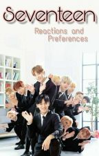 Seventeen Reactions And Preferences by Honeycomb_7