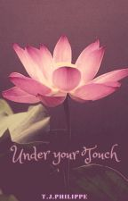 Under your Touch by tahou35