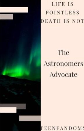 The Astronomers Advocate by TeenFandoms