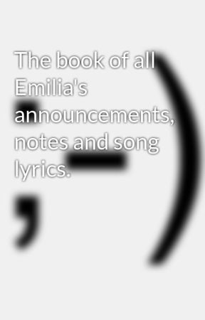 The book of all Emilia's announcements and notes by EmiliaLightvale