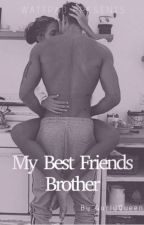 My Best Friends Brother by GurlyQueen