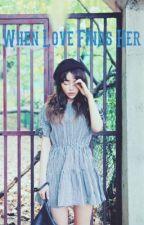 When Love Finds Her by neekoul