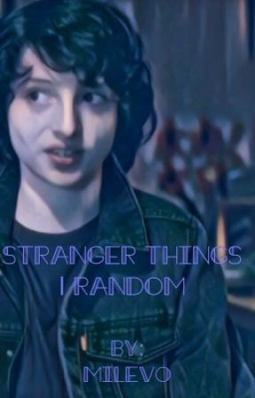 Stranger Things || Random by milev0