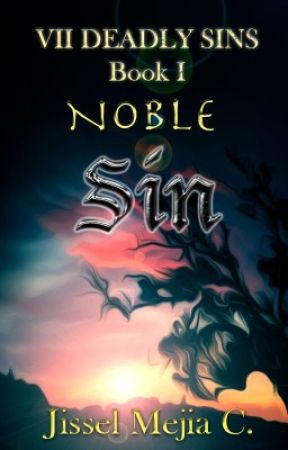Noble Sin (ON HOLD) ~Book #1 of The VII Deadly Sins Series by GigiMC_0308