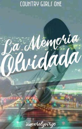 La Memoria Olvidada  (Country Girls #1) by sincerelyvirgo