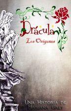 DRÁCULA: LOS ORÍGENES  -  una historia de Mariana Grey by MarianaGrey18