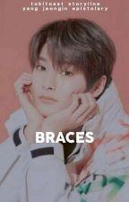 braces.+ yang jeongin! by seosshi
