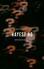 Hayes? No.  by ripplethoughts
