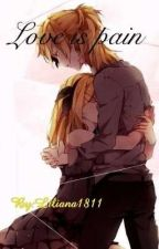 (Kagamine)Love is pain by Liliana1811