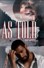 As Told By Wynne. (On hold)  by nulato