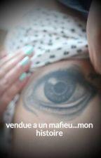 vendue a un mafieu...mon histoire //Terminé// by unicorne06