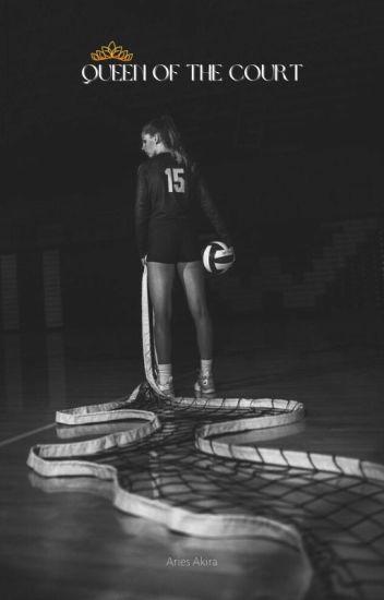 Queen Of The Court [Kageyama Tobio X Reader] - Ballora - Wattpad