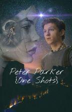 Peter Parker | {One Shots} by Schlummi123