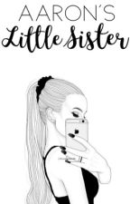 Aaron's Little Sister (Mystreet x Reader) by fadingcrushes