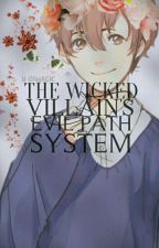 The Wicked Villain's Evil Path System ▾ BL >HIATUS< by DIVAST8