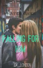 Falling For Him (Hayes Grier) by idk_london
