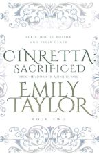 Cinretta: Sacrifice (C.Bk.2) {completed} by _anothermisfit_