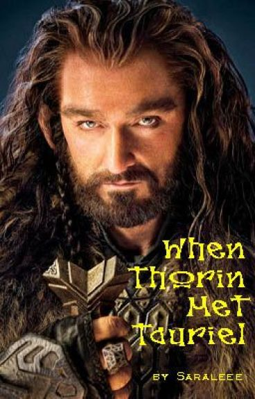When Thorin Met Tauriel by Saraleee