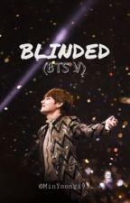 Blinded (BTS V) by MinYoongi93_