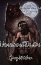 Unnatural Desire by GrayWisher