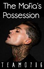 The Mafia's Possession  by TeAmo786