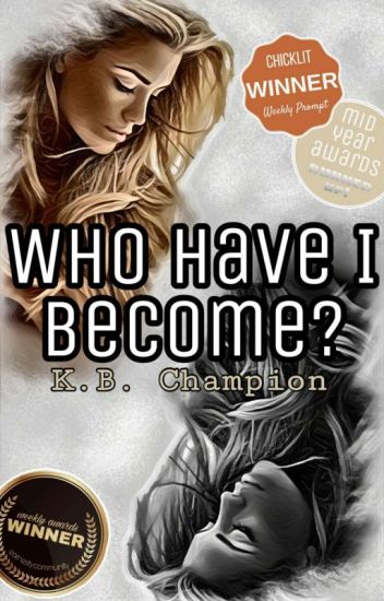 Who Have I Become? || ✔