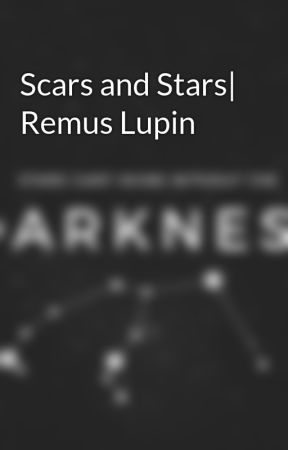 Scars and Stars  Remus Lupin by EmersonMerlinPotter