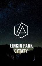 Linkin Park Cytaty ✔️ by MaryCanvas