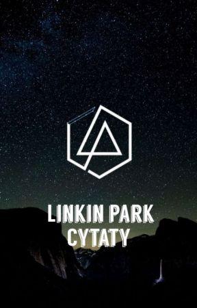 Linkin Park Cytaty ✔️ by MaryCanvas