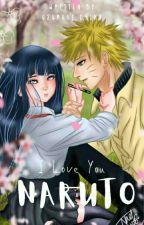 I Love You, Naruto [END] by UzumakiErika