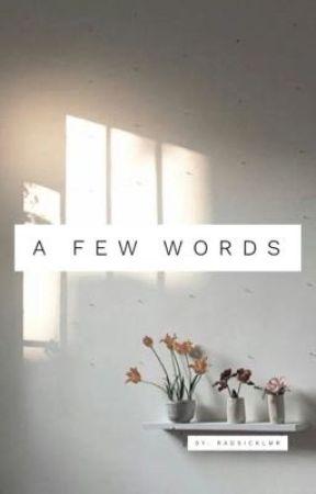 A Few Words by radsicklmr
