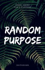 Random Purpose by closedbooks00