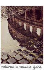 Polaroid di vecchie glorie| by eieieieieiidxn