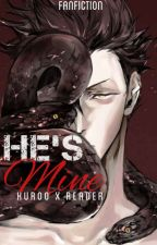 He's Mine! (Kuroo X Reader) by alyarisori59xhan