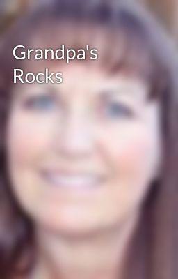 Grandpa's Rocks