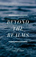 BEYOND THE REALMS #wattys2018 by Doc_Ash
