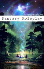 Fantasy Roleplay by TrashQueenRennie