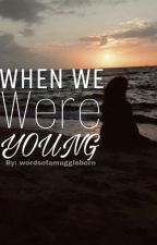 When we were young [Sam Uley] by wordsofamuggleborn